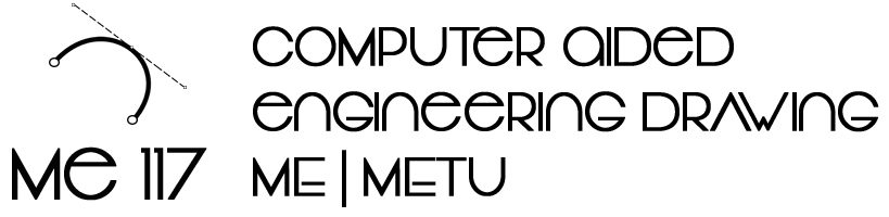 ME117 Computer Aided Engineering Drawing