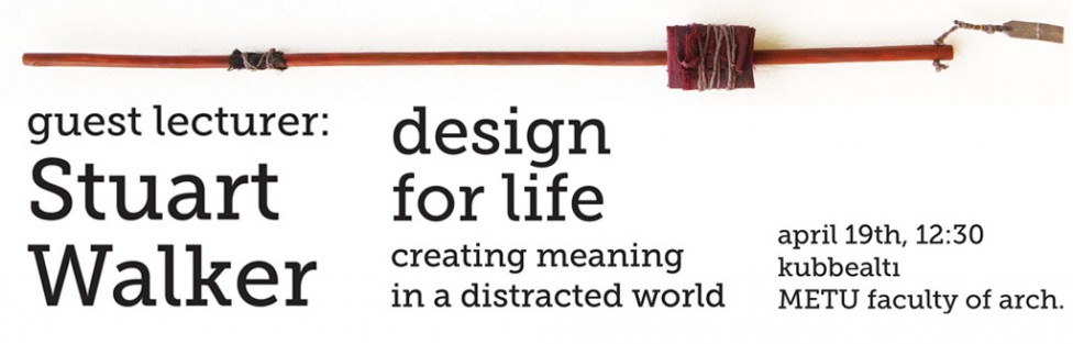 Seminar: Design for Real Life: Creating Meaning in a Distracted World